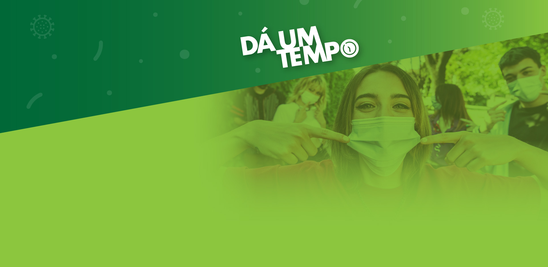 """Banner da campanha """"Dá um tempo!"""" com o lettering """"Dá um tempo!"""" a branco sobre o fundo verde"""