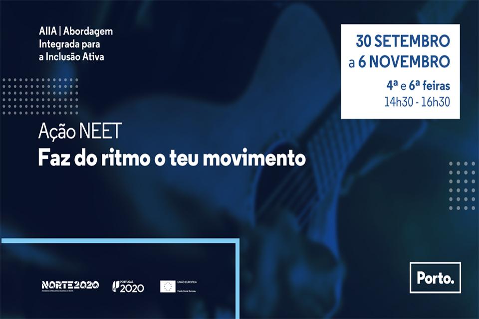 Cartaz do evento em fundo em tons de azul e diz, Ação NEET faz do ritmo o teu movimento de 30 de setembro a 6 de novembro, Abordagem Integrada para a Inclusão Ativa, quartas e sextas das 14h30 às 16h30.