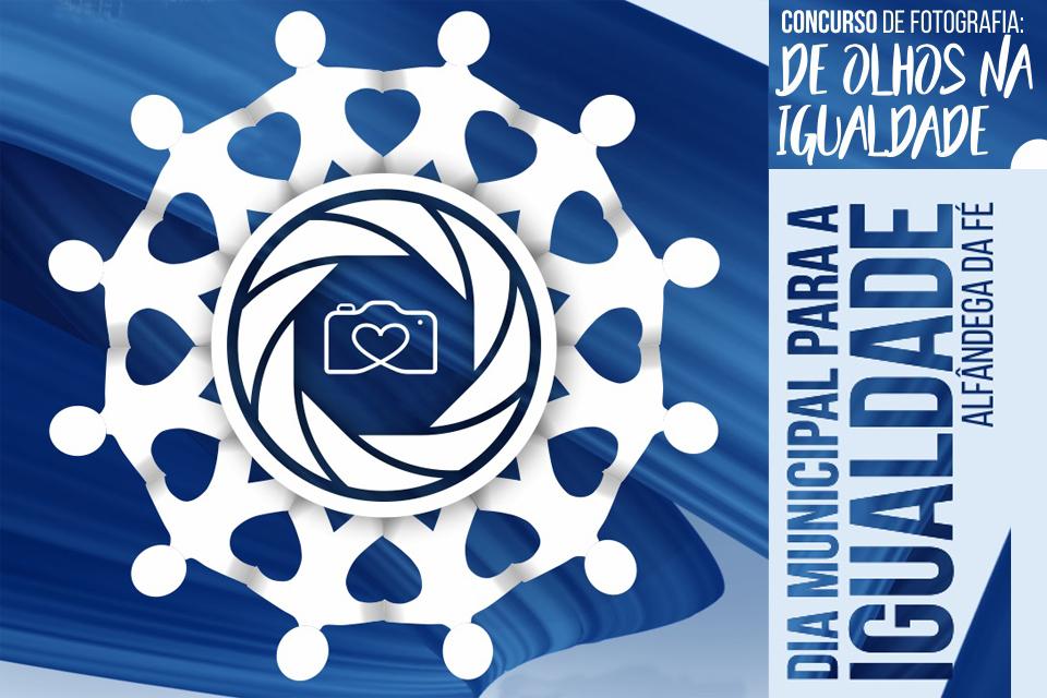 Cartaz do Concurso de Fotografia com o tema «Olhos na Igualdade» no âmbito do dia Municipal para a Igualdade do Municipal de Alfândega da Fé
