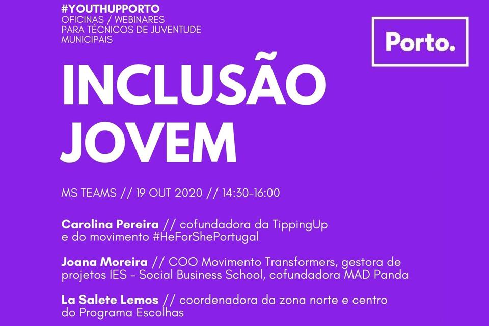 """Imagem do cartaz fundo lilás e diz: """"Inclusão Jovem""""  #YouthUpPorto: Oficinas / Webinares para Técnicos de Juventude Municipais - (19 OUT 2020)"""