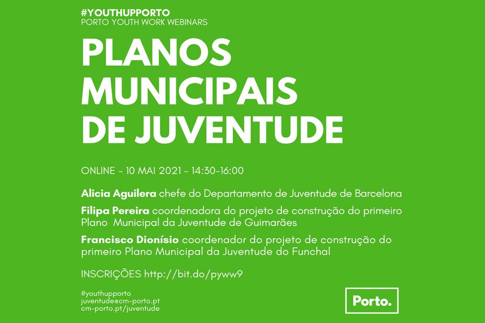 Porto Youth Work Webinars: Planos Municipais de Juventude (10 MAI 2021)