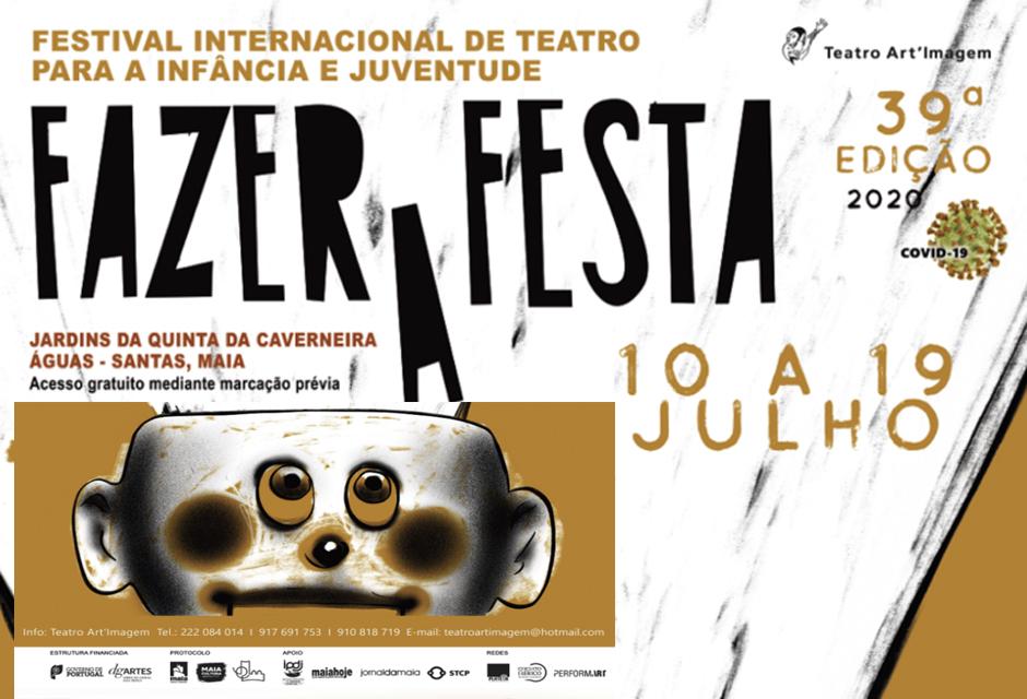 Cartaz do festival de teatro, Fazer a Festa, 39º edição de 10 a 19 julho nos Jardins da Quinta da Caverneira Aguas Santas, Maia