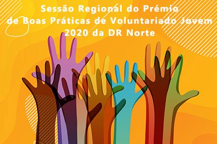 imagem de divulgação da Sessão Regional do Prémio de Boas Práticas de Voluntariado Jovem 2020 da DR Norte, com fundo laranja com várias mãos a surgir de baixo da imagem.