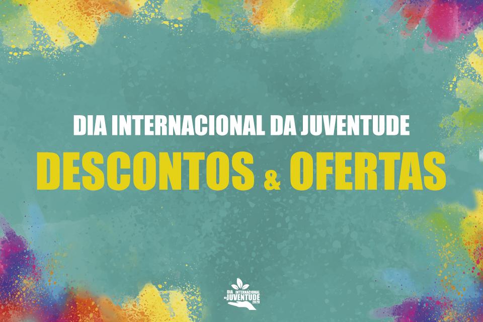 """cartaz com o texto """"Dia Internacional da Juventude: Descontos e borlas!"""" com fundo de cores da imagem gráfica do Dia"""