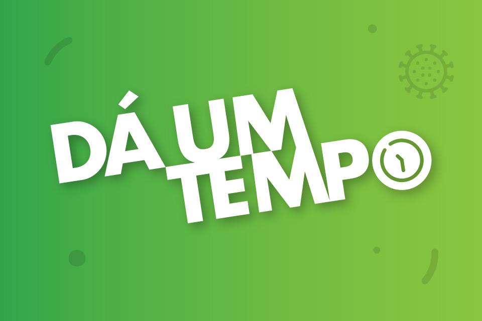 """lettering branco da campanha """"Dá um tempo!"""" sobre fundo verde"""