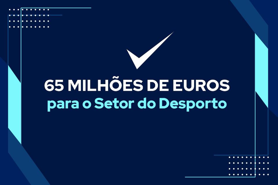 Fundo azul com lettering «65 milhões de euros para setor do desporto»