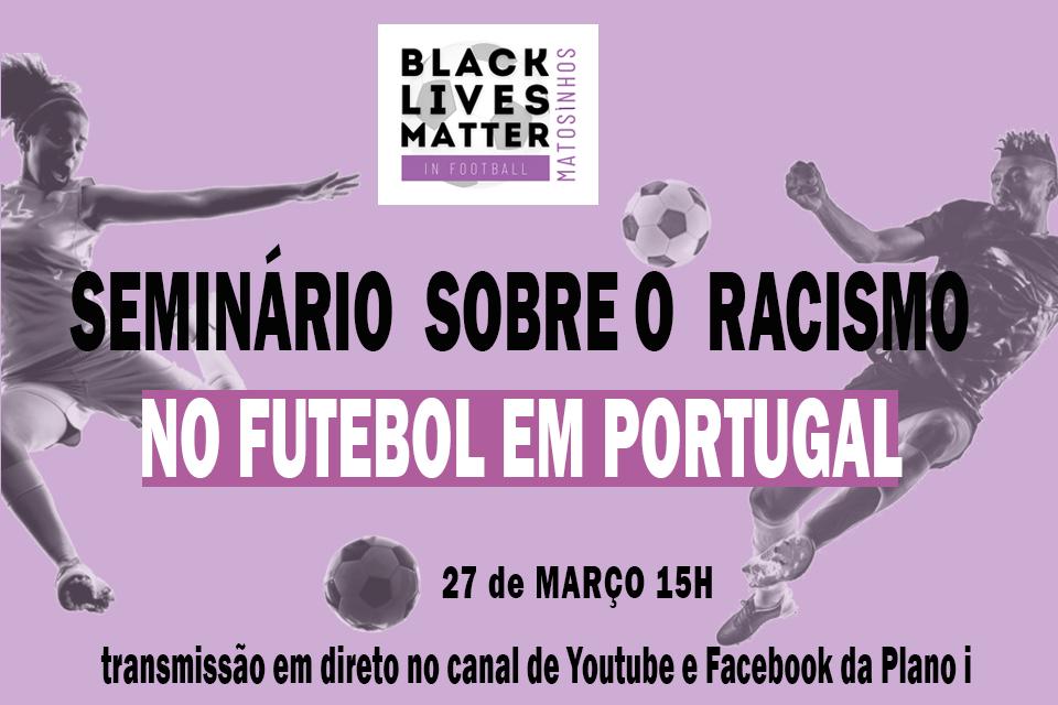 Seminário sobre o racismo no futebol em Portugal dia 27 de março às 15h nohttps://www.facebook.com/associacaoplanoi/