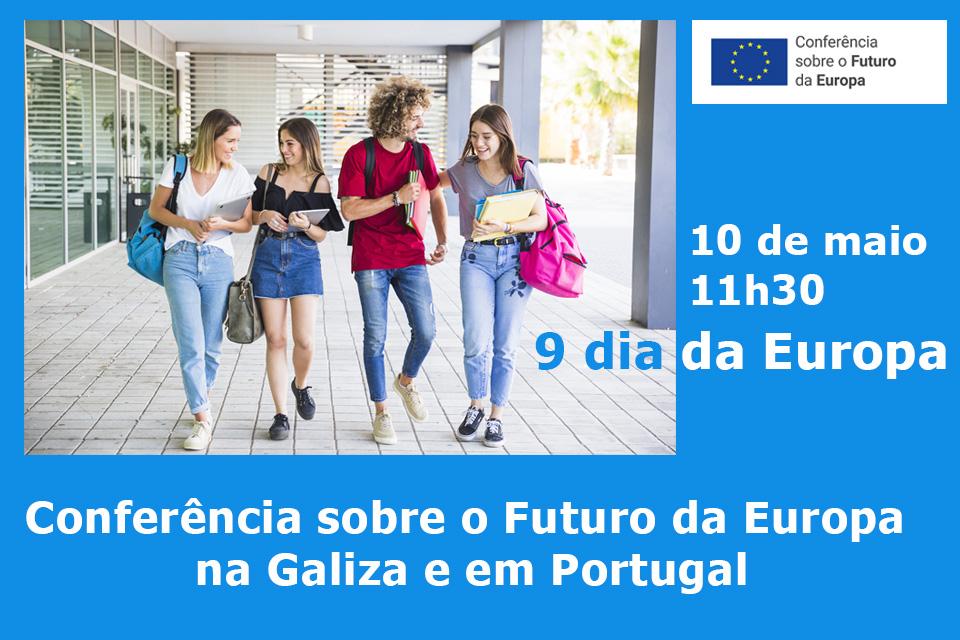 Conferência sobre a futuro da Europa na Galiza e Portugal sessão online dia 10 de maio às 11h30
