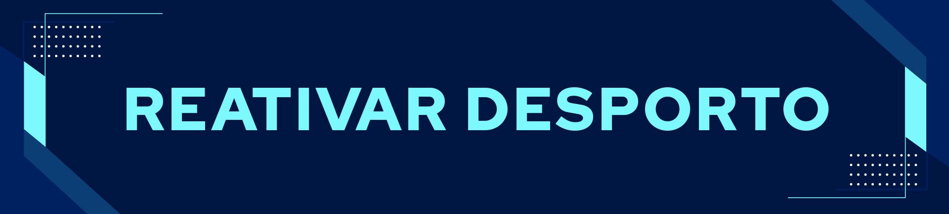 Banner descritivo do programa REATIVAR DESPORTO